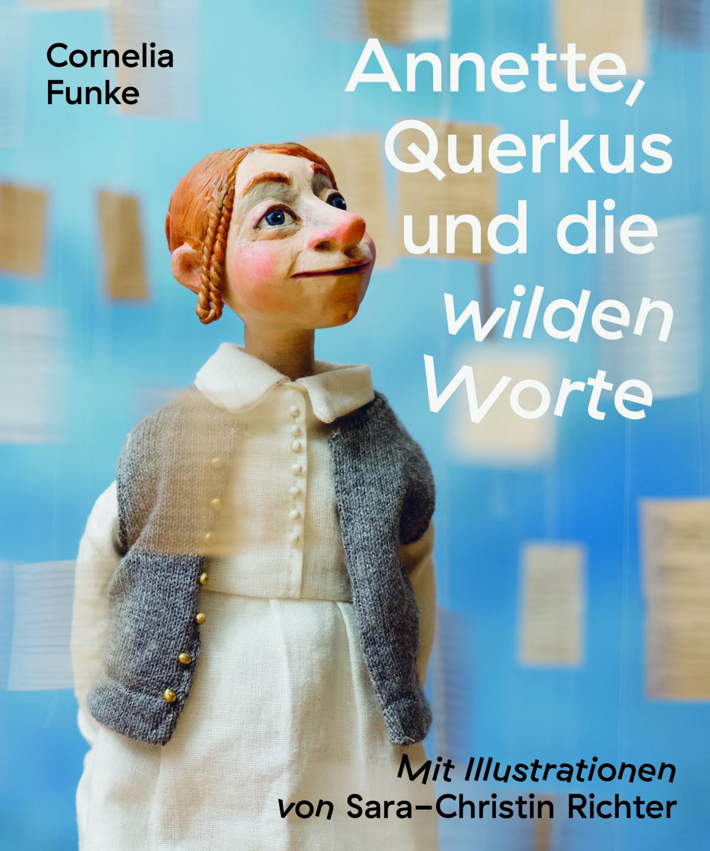 Cover of the childrens book »Annette, Querkus und die wilden Worte« by Cornelia Funke with illustrations by Sarah-Christin Richter.